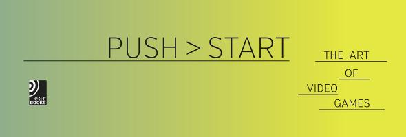 Push Start – The Art of Video Games